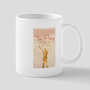 Teaching Christians To Pray the Bible Way Mug