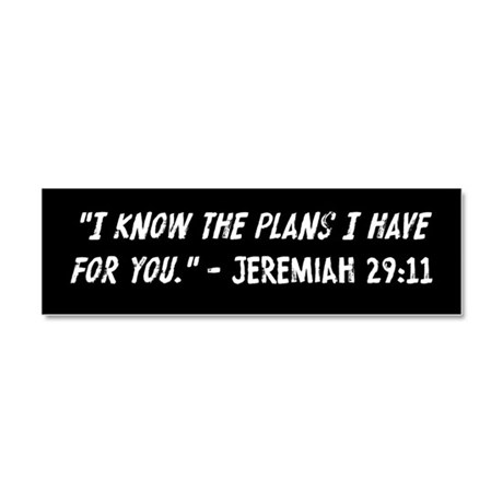 I Know The Plans Jeremiah 29 11 Car Magnet 10 x 3