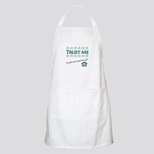 Trust Me: Ive sold more houses than you! Apron