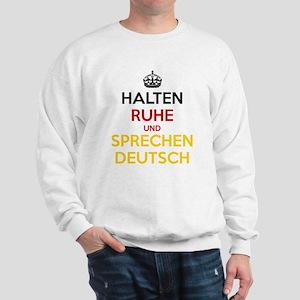 Halten Ruhe und Sprechen Deutsch Sweatshirt
