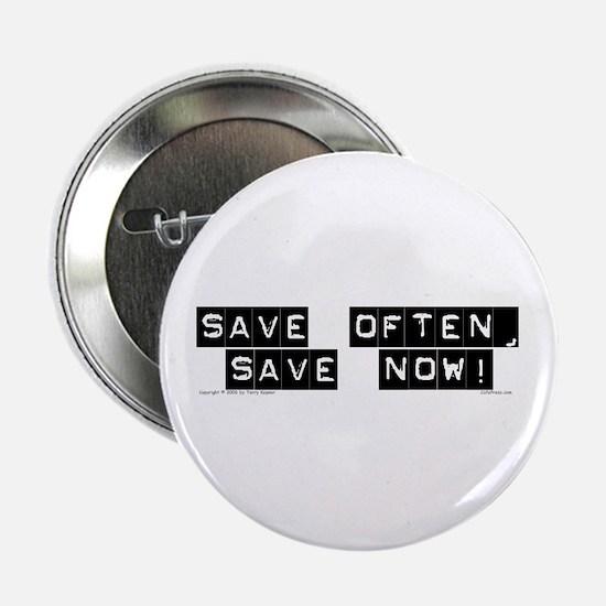 Save often... Button