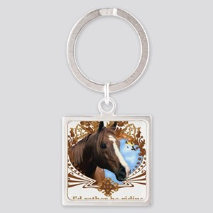 I'd Rather Be Riding, Horse Square Keychain