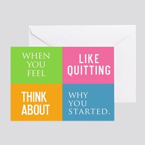 When You Feel Like Quitting Greeting Card