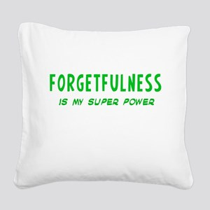 Super Power: Forgetfulness Square Canvas Pillow