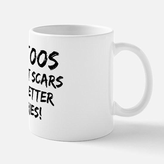 Tattoos Scars Stories Mug