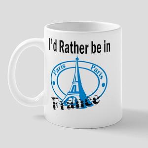 I'd Rather Be In France Mug