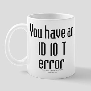 ID10T... Mug
