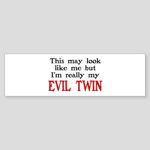 I'm My Evil Twin Bumper Sticker