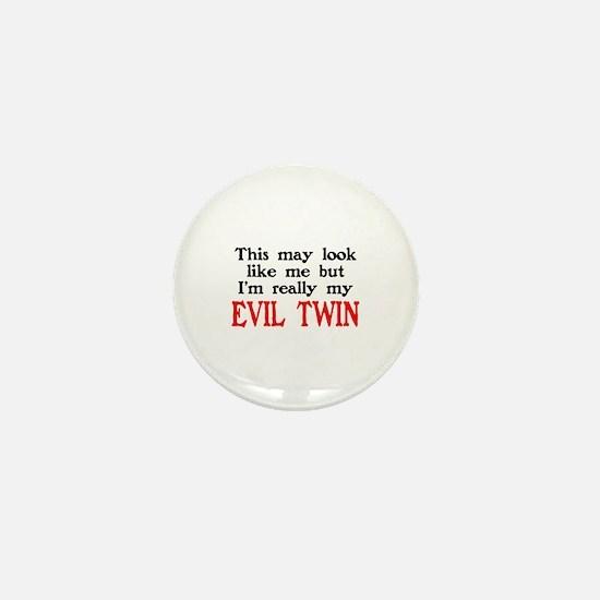 I'm My Evil Twin Mini Button