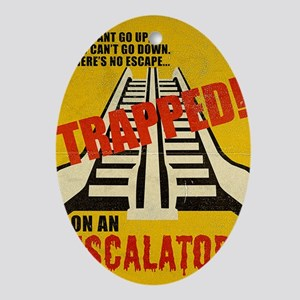 Trapped On An Escalator Ornament (Oval)