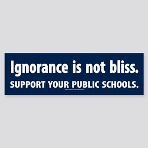 Ignorance Is Not Bliss Bumper Sticker