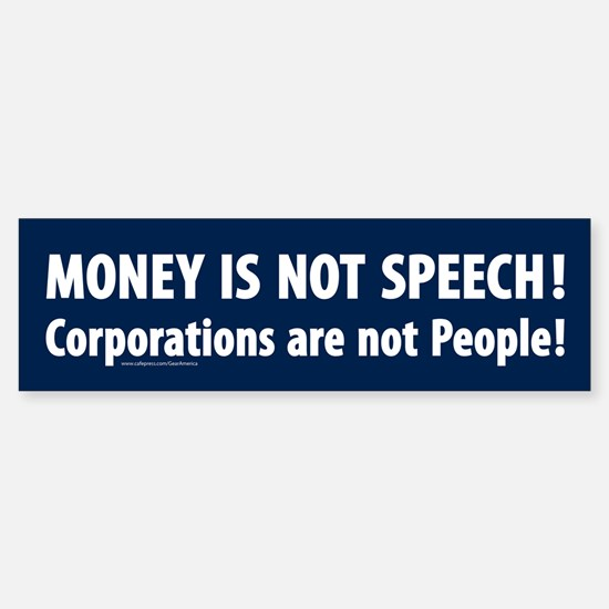 Money is not speech bumper sticker