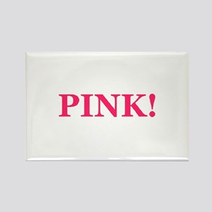 Pink! Rectangle Magnet