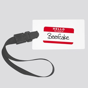 my name is beefcake Large Luggage Tag