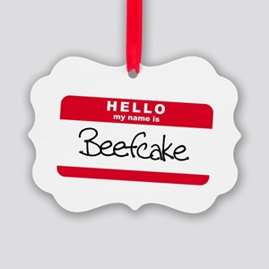 my name is beefcake Picture Ornament