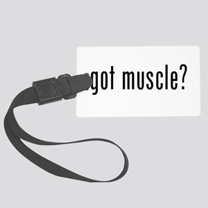 Got Muscle? Large Luggage Tag