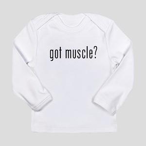 Got Muscle? Long Sleeve Infant T-Shirt