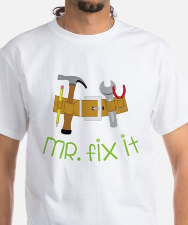 Mr. Fix It White T-Shirt