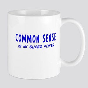 Super Power: Common Sense Mug