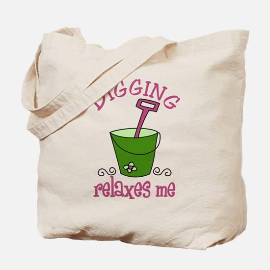 Digging Relaxes Me Tote Bag