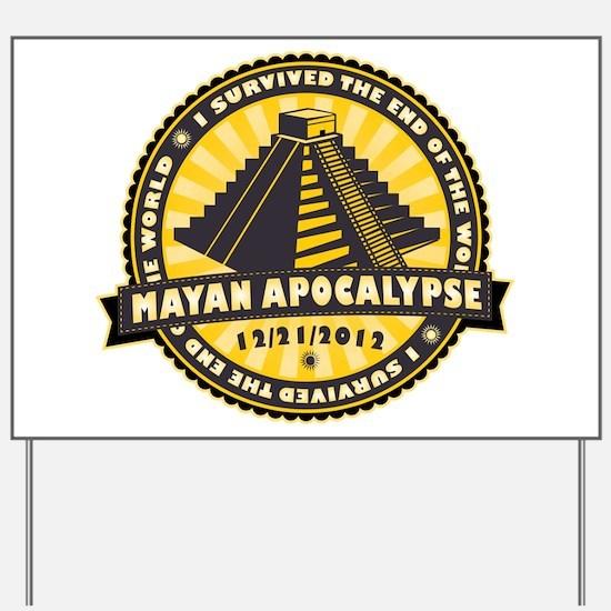 Mayan Apocalypse Yard Sign