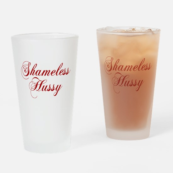Shameless Hussy Drinking Glass