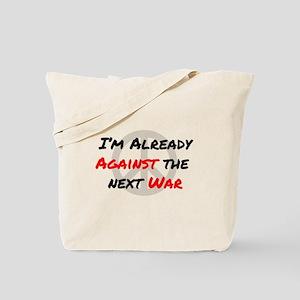 Already Against War Tote Bag