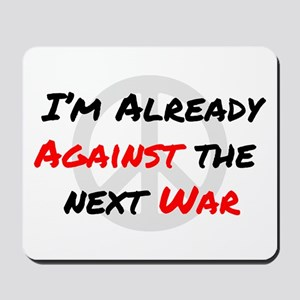 Already Against War Mousepad