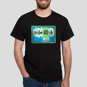 Lifes Been Good To Me-Joe Walsh/t-shirt Dark T-Shi
