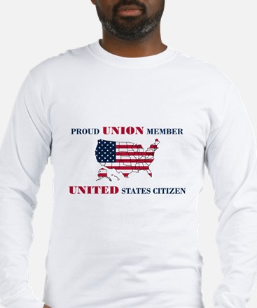 Proud Union Member US Citizen Long Sleeve T-Shirt