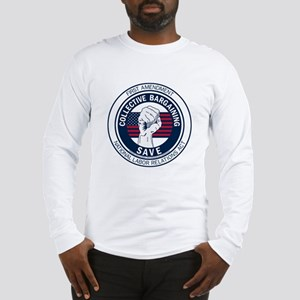 Save Collective Bargaining Long Sleeve T-Shirt