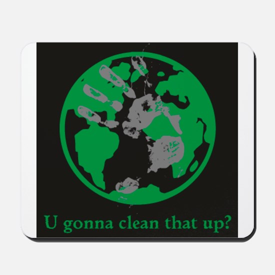 U gonna clean that up? Mousepad