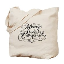 Misery Loves Company Tote Bag