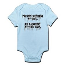 Laughing At Your Pain Infant Bodysuit