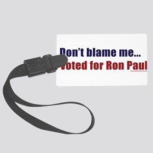 dontblameme_ronpaul Large Luggage Tag