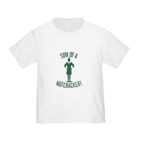 Son of a Nutcracker! Toddler T-Shirt