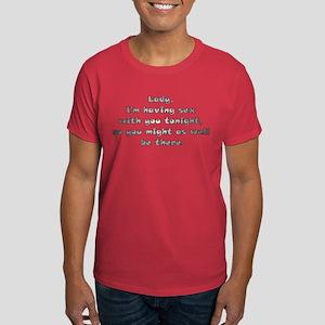 Im Having Sex With You... Dark T-Shirt