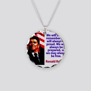 We Will Always Remember - Ronald Reagan Necklace C