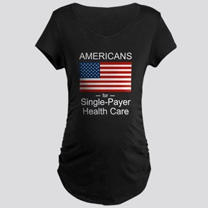 Americans Single Payer Health Maternity Dark T-Shi