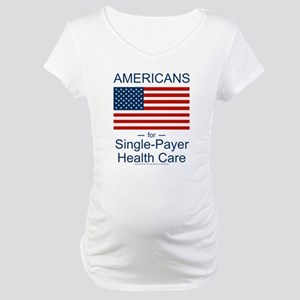 Americans Single Payer Health Maternity T-Shirt