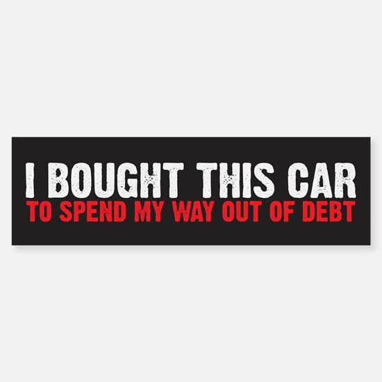 Spend My Way Out of Debt Sticker (Bumper)