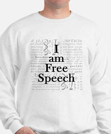 I am Free Speech Sweatshirt