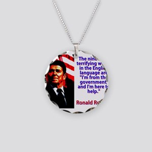 The Nine Most Terrifying Words - Ronald Reagan Nec