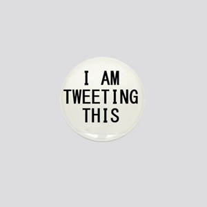i am tweeting this Mini Button