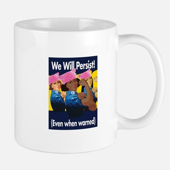 We Will Persist (Even When Warned) 3 Rosies Mugs