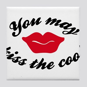 you may kiss the cook Tile Coaster