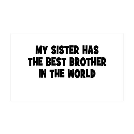 My Sister Has The Best Brother Wall Decal By Themagiktees