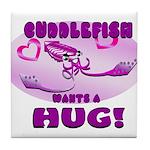 Cuddlefish wants a hug Tile Coaster
