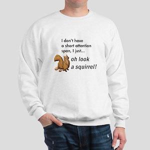Oh Look A Squirrel Sweatshirt