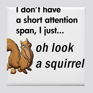 Oh Look A Squirrel Tile Coaster